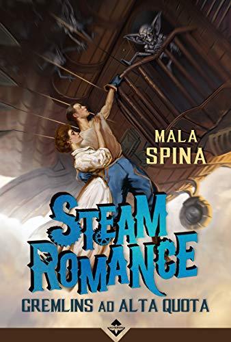Steam romance. Gremlins ad alta quota