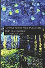 """""""There is nothing more truly artistic than to love people.""""  ― Vincent Van Gogh, TOME 8: Vincent Van Gogh collection notebooks / Lined notebook/ pure ... 6x9 inches,Matte finish cover (My vincent ♥︎)"""