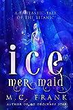 Ice Mermaid (Salt for Air Series)