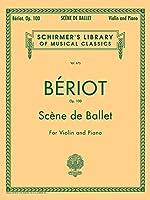 Scene De Ballet, Op. 100: For Violin and Piano (Schirmer's Library of Musical Classics)
