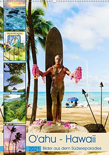 O'ahu - Hawaii, Bilder aus dem Südseeparadies (Wandkalender 2021 DIN A2 hoch)