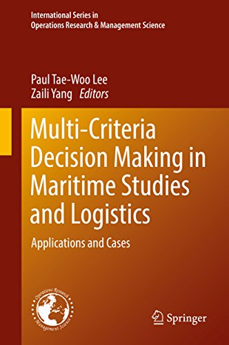 Multi-Criteria Decision Making in Maritime Studies and Logistics: Applications and Cases (International Series in Operations Research & Management Science Book 260) (English Edition)