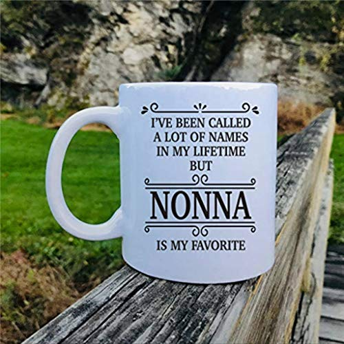 Ive Been Called A Lot of Names in My Lifetime But Nonna Is My Favorite Mug Nonna present present for Nonna Nonna Mug 11 oz Ceramic coffee or Tea cup Festival