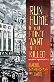 Run Home If You Don't Want to Be Killed: The Detroit Uprising of 1943 (Documentary Arts and Culture)