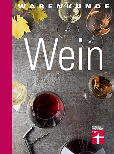 Warenkunde Wein: Für Einsteiger und Wein-Liebhaber - Herkunft, Qualität und Einkauf - 25 Rezepte von Sternekoch Alexander Oos