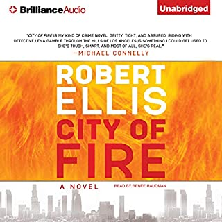 City of Fire     A Novel              By:                                                                                                                                 Robert Ellis                               Narrated by:                                                                                                                                 Renée Raudman                      Length: 11 hrs and 47 mins     228 ratings     Overall 4.0
