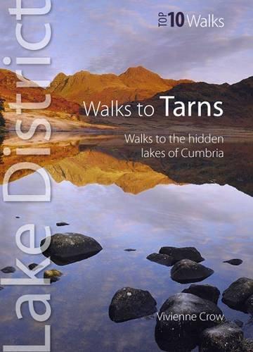 Walks to Tarns: Walks to the Hidden Lakes of Cumbria (Lake District Top 10 Walks)