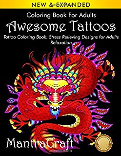 Coloring Book For Adults: Awesome Tattoos: Tattoo Coloring Book: Stress Relieving Designs for Adults Relaxation: (MantraCraft Coloring Books)