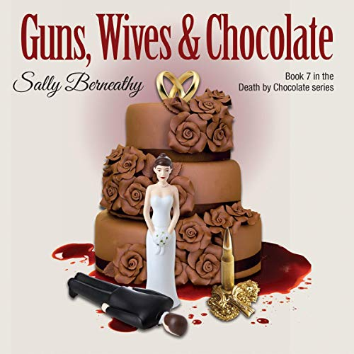 Guns, Wives and Chocolate cover art