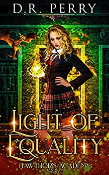 Light of Equality (Hawthorn Academy Book 5) by [D.R. Perry]