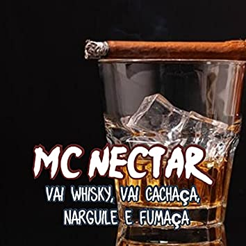 Vai Whisky, Vai Cachaça, Narguile e Fumaça