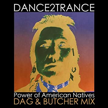 Power of American Natives (Dag & Butcher Mix)