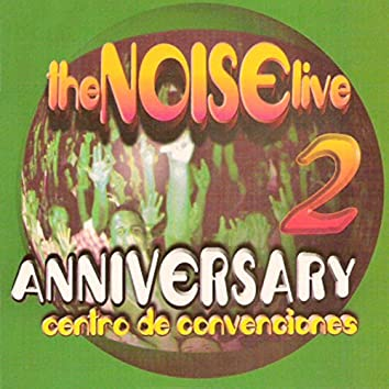 The Noise Live  Dos Anniversary