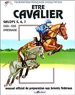 Etre Cavalier - Galops 5, 6, 7 de FFE