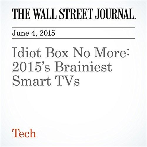 Idiot Box No More: 2015's Brainiest Smart TVs