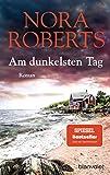 Am dunkelsten Tag: Roman - Nora Roberts