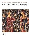 La tapisserie médiévale. Musée national du Moyen Age, Thermes de Cluny