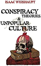 Conspiracy Theories & Unpopular Culture: Illuminati and Occult Symbolism in Films, Television and Technology: Harry Potte...