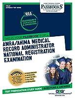 AMRA/AHIMA Medical Record Administrator National Registration Examination (RRA)