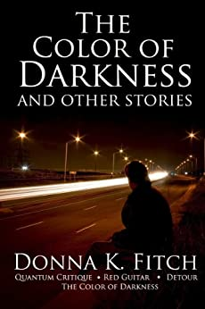 The Color of Darkness and Other Stories by [Donna K. Fitch]