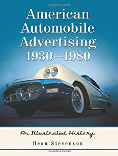 American Automobile Advertising, 1930-1980: An Illustrated History