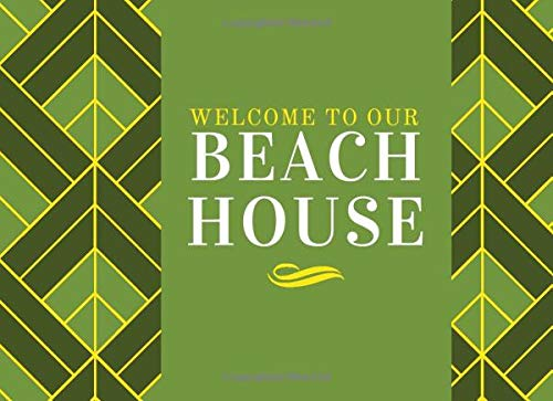 Welcome to Our Beach House: Classic Reservations Organizer Logbook for Beach and B&B Visitors, Vacation and Holiday House Booking Record and Memories ... 120 Pages....