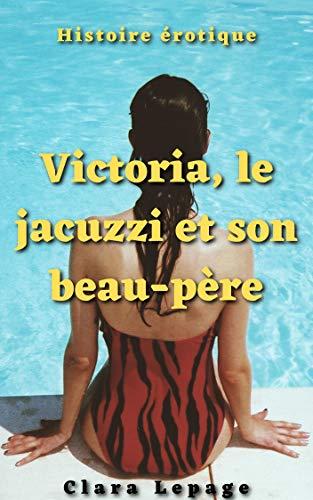 Victoria, le jacuzzi et son beau-père: relation interdite, jeune/vieux