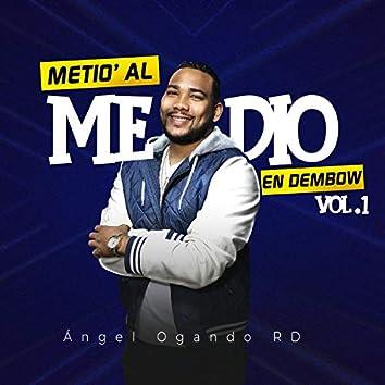 Metio Al Medio en Dembow, Vol. 1