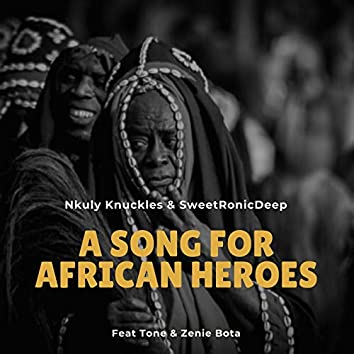A Song For African Heroes