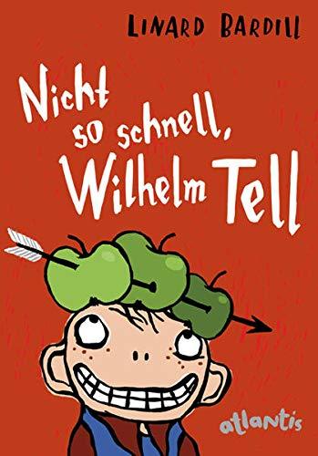 Nicht so schnell, Wilhelm Tell