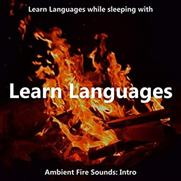 Learn Languages While Sleeping with Ambient Fire Sounds: Intro