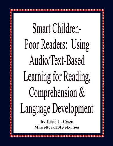 Smart Children—Poor Readers:  Using Audio/Text-Based Learning for Reading, Comprehension and Language Development