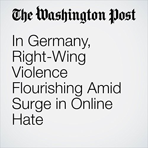In Germany, Right-Wing Violence Flourishing Amid Surge in Online Hate copertina