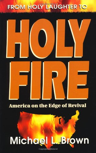 From Holy Laughter to Holy Fire: America on the Edge of Revival