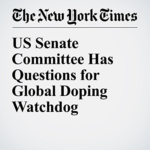 US Senate Committee Has Questions for Global Doping Watchdog cover art