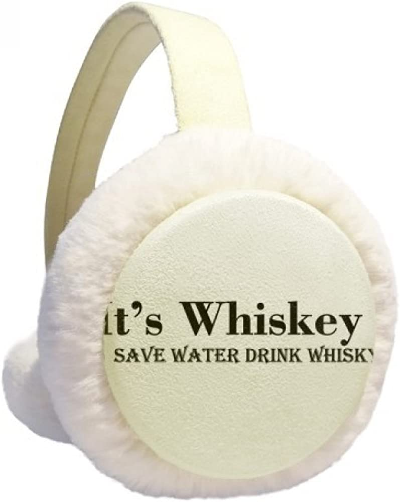 It's Whiskey Save Water 35% OFF Drink National products Cable Ear Winter Warmer Kn