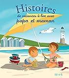 Histoires de vacances à lire avec papa et maman (Histoires à lire avec papa et maman)