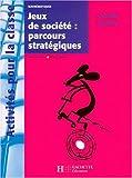 Jeux de société, parcours stratégiques en GS