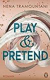 Play & Pretend: Roman (Die Soho-Love-Reihe, Band 3)