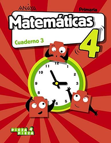 Matemáticas 4. Cuaderno 3. Pieza a Pieza