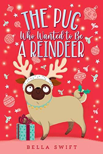 The Pug Who Wanted to Be a Reindeer (English Edition)