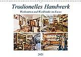 Traditionelles Handwerk, Werkstätten und Werkbänke im Focus (Wandkalender 2021 DIN A3 quer)