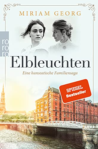 Elbleuchten: hanseatische Familiensaga (Eine hanseatische Familiensaga 1)