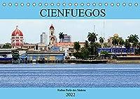 Cienfuegos - Kubas Perle des Suedens (Tischkalender 2022 DIN A5 quer): Sehenswuerdigkeiten der Stadt Cienfuegos (Monatskalender, 14 Seiten )