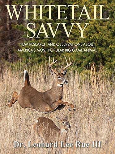 Whitetail Savvy: New Research and Observations about America s Most Popular Big Game Animal