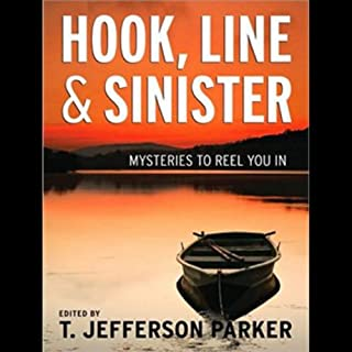 Hook, Line & Sinister     Mysteries to Reel You In              By:                                                                                                                                 T. Jefferson Parker                               Narrated by:                                                                                                                                 John Nelson,                                                                                        Justine Eyre                      Length: 9 hrs and 12 mins     4 ratings     Overall 2.0