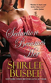 Seduction Becomes Her (Becomes Her Series Book 2) by [Shirlee Busbee]