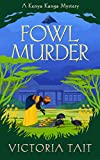 Fowl Murder: A Cozy Mystery with a Determined Female Amateur Sleuth (A Kenya Kanga Mystery Book 1)