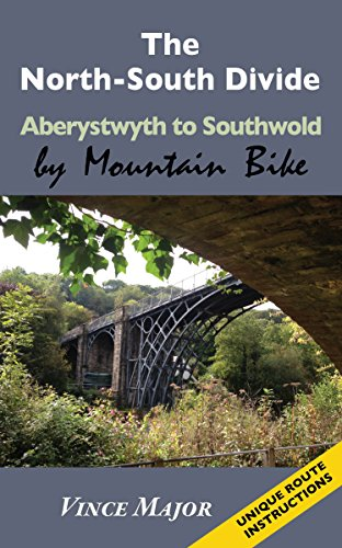 The North-South Divide: Aberystwyth to Southwold by Mountain Bike (English Edition)
