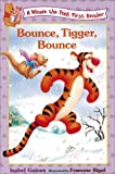 Bounce, Tigger, Bounce (Winnie the Pooh First Reader)